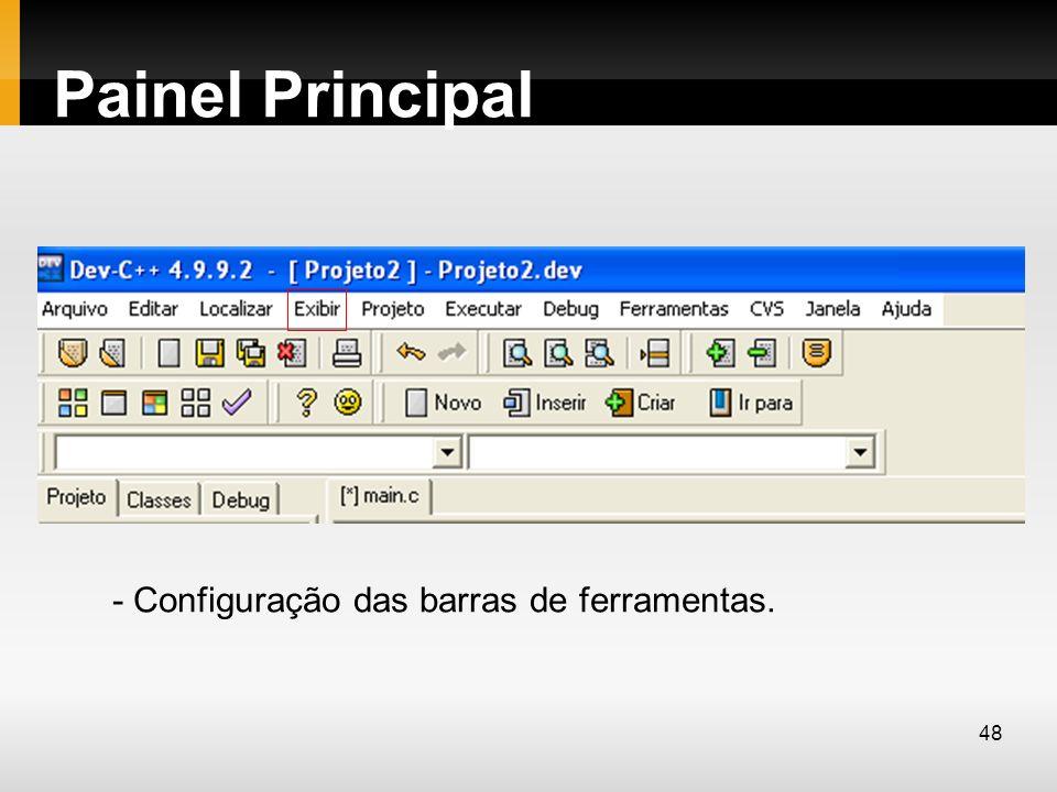 Painel Principal - Configuração das barras de ferramentas.
