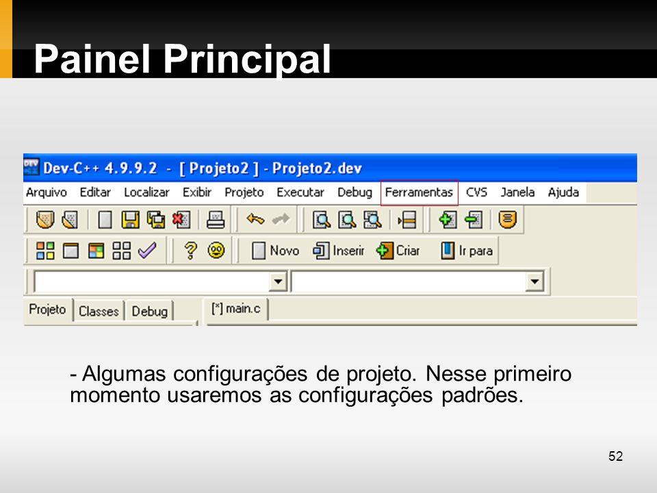 Painel Principal - Algumas configurações de projeto.