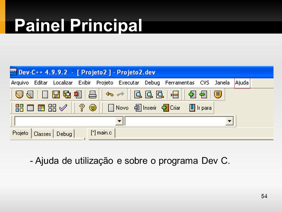 Painel Principal - Ajuda de utilização e sobre o programa Dev C.