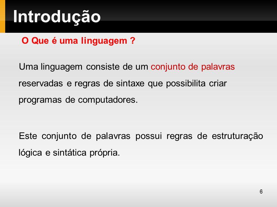Introdução O Que é uma linguagem