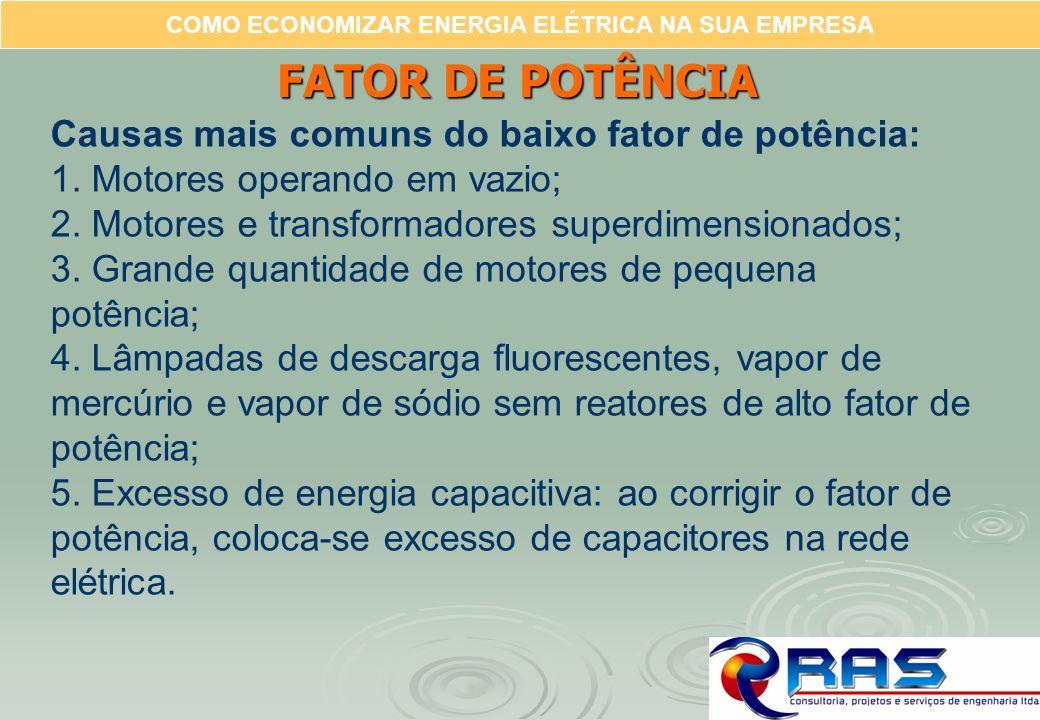 FATOR DE POTÊNCIA Causas mais comuns do baixo fator de potência: