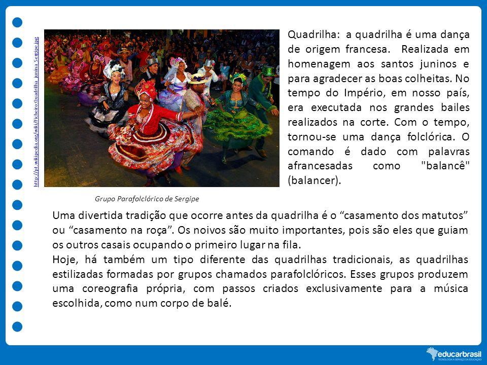 Quadrilha: a quadrilha é uma dança de origem francesa