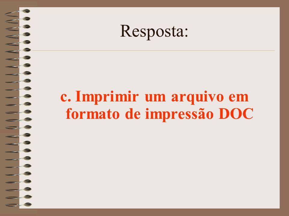 c. Imprimir um arquivo em formato de impressão DOC