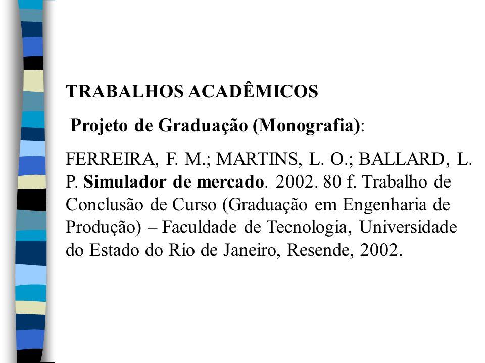 TRABALHOS ACADÊMICOS Projeto de Graduação (Monografia):