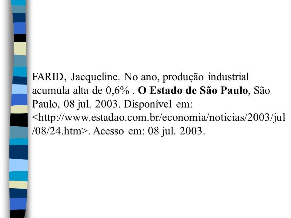 FARID, Jacqueline. No ano, produção industrial acumula alta de 0,6%
