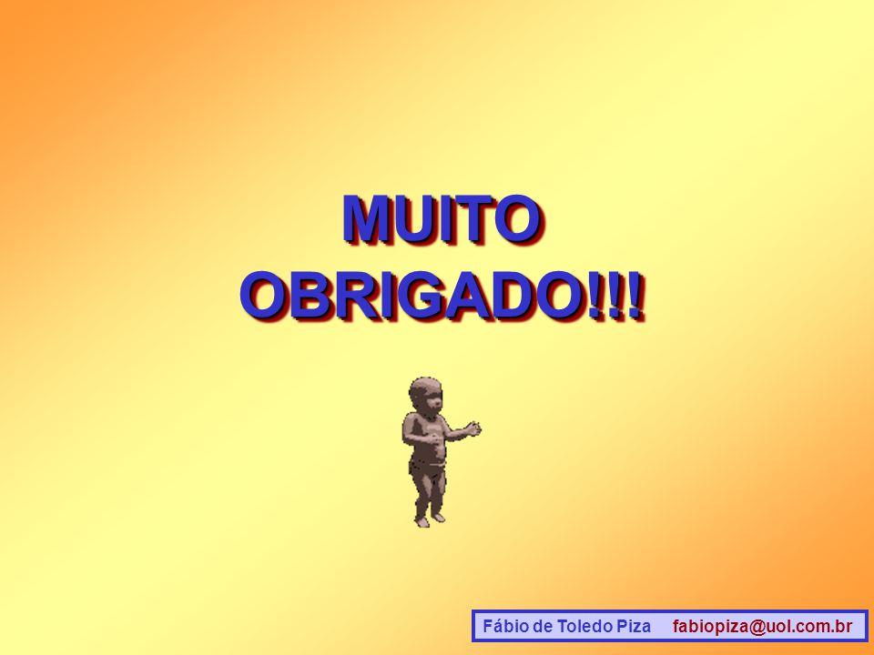 MUITO OBRIGADO!!! Fábio de Toledo Piza fabiopiza@uol.com.br