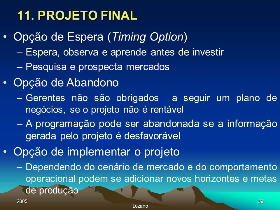 11. PROJETO FINAL Opção de Espera (Timing Option) Opção de Abandono