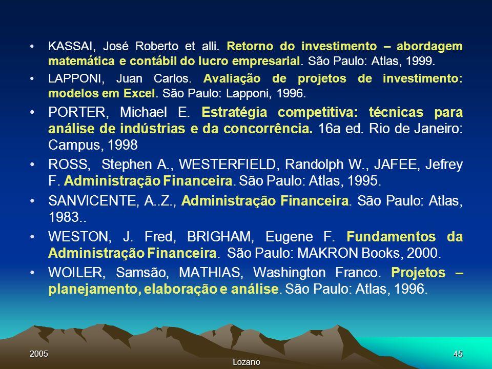 SANVICENTE, A..Z., Administração Financeira. São Paulo: Atlas, 1983..