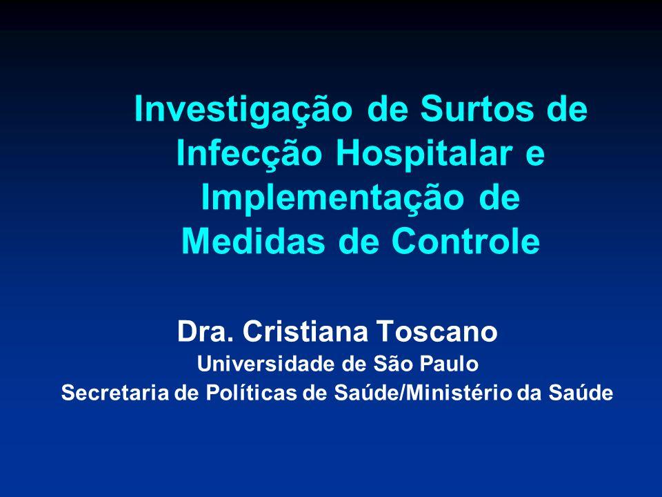 Investigação de Surtos de Infecção Hospitalar e Implementação de Medidas de Controle