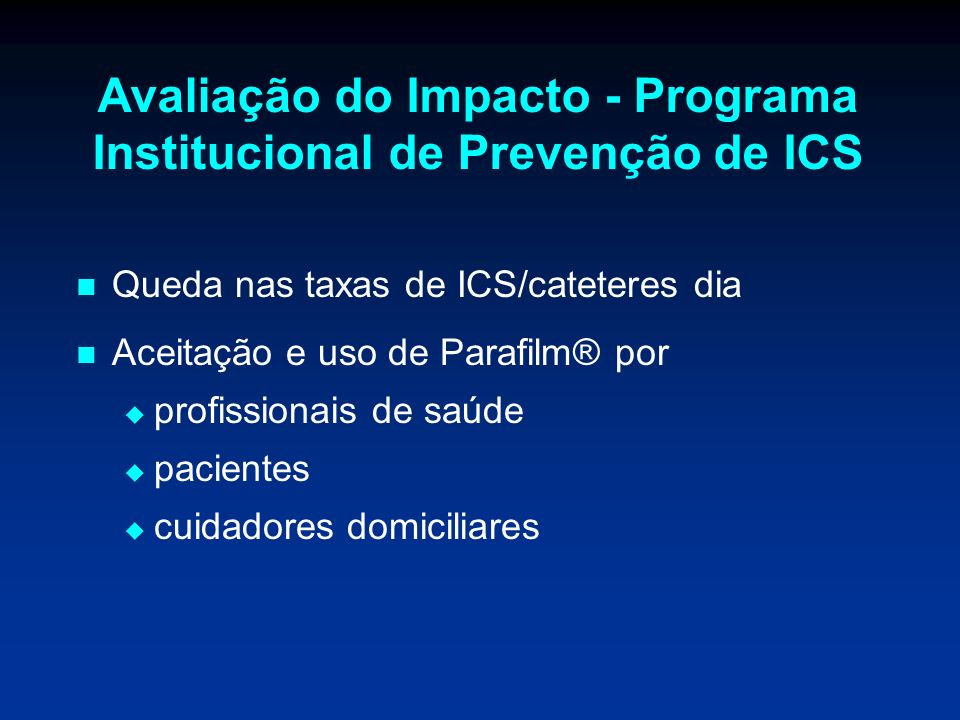 Avaliação do Impacto - Programa Institucional de Prevenção de ICS