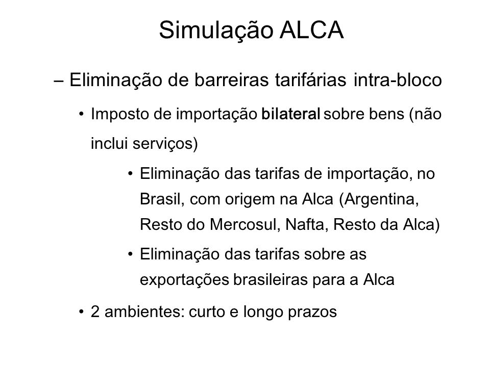 Simulação ALCA Eliminação de barreiras tarifárias intra-bloco