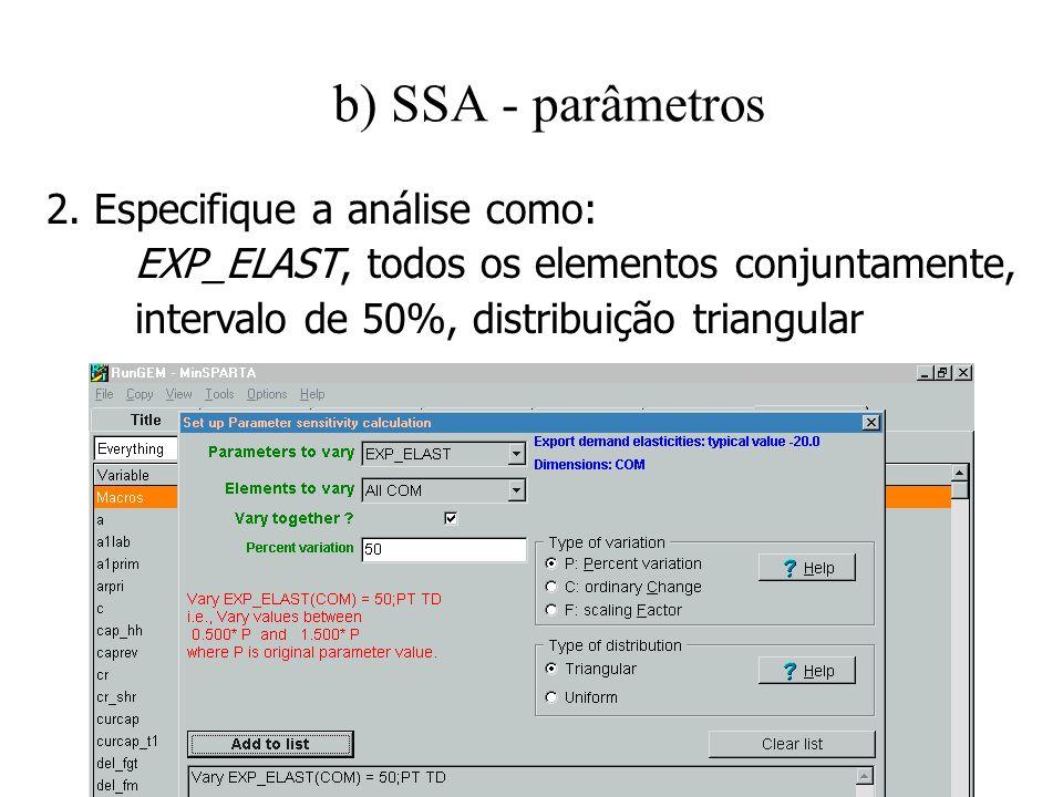 b) SSA - parâmetros 2. Especifique a análise como: