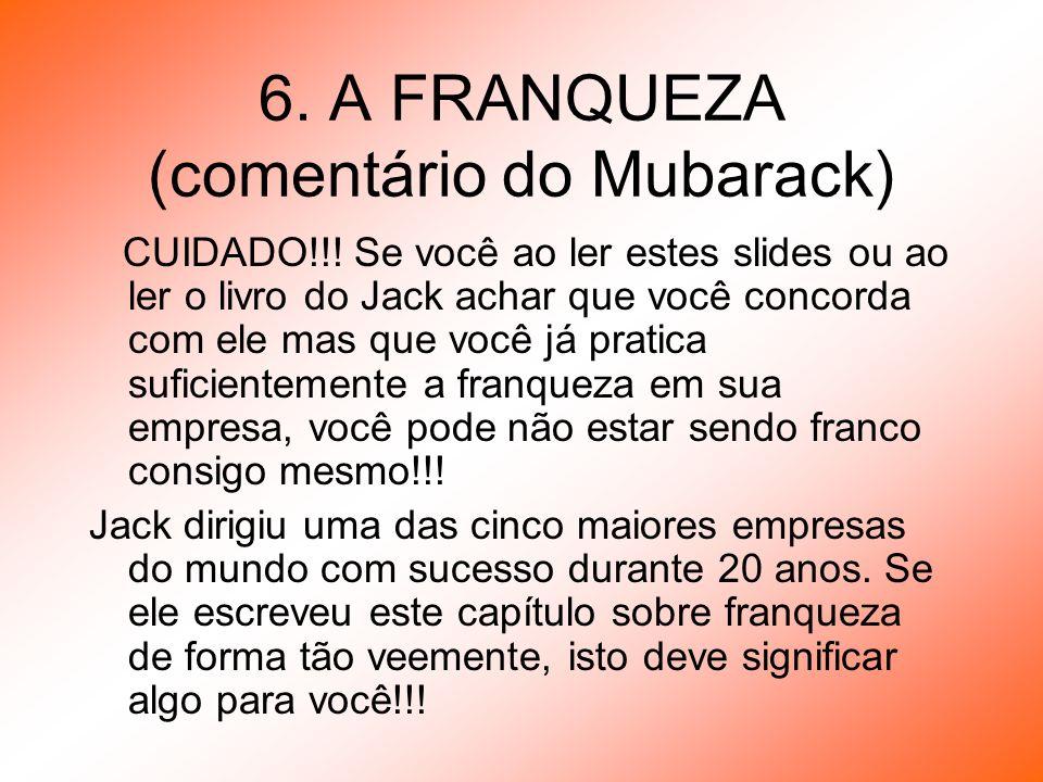6. A FRANQUEZA (comentário do Mubarack)