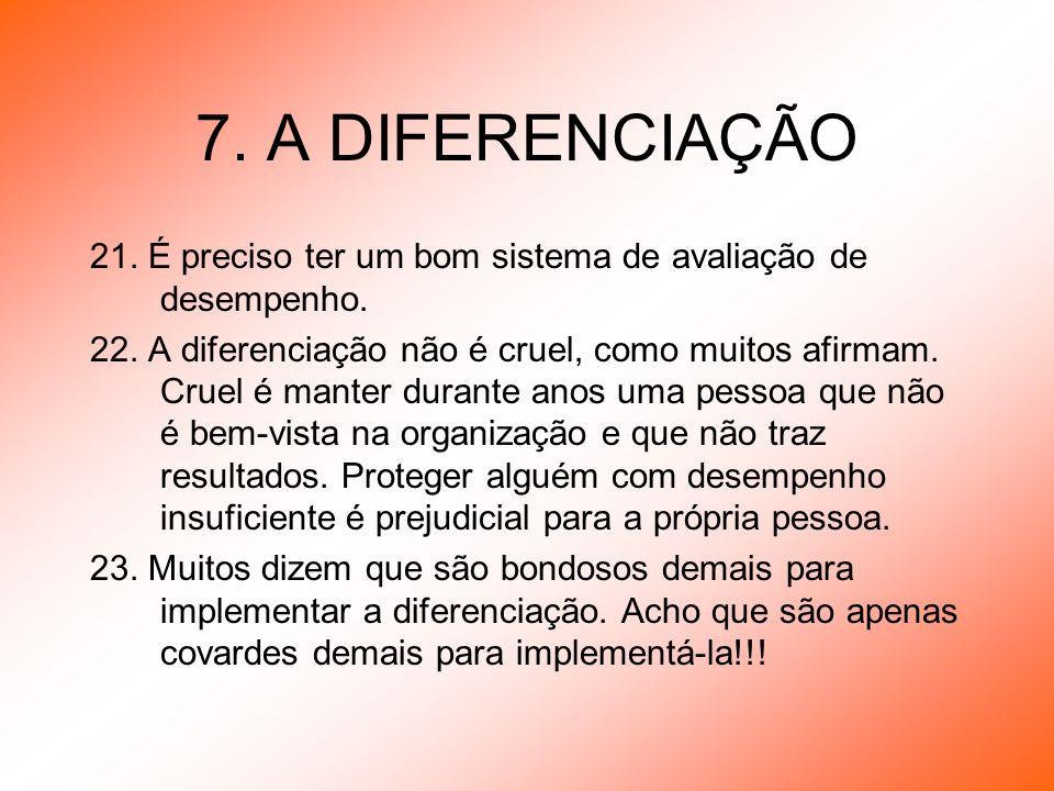 7. A DIFERENCIAÇÃO 21. É preciso ter um bom sistema de avaliação de desempenho.