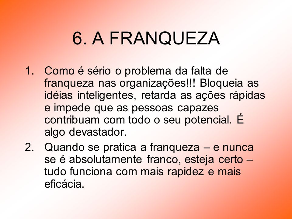 6. A FRANQUEZA