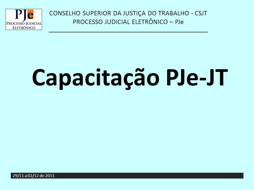Capacitação PJe-JT 29/11 a 02/12 de 2011 1 1