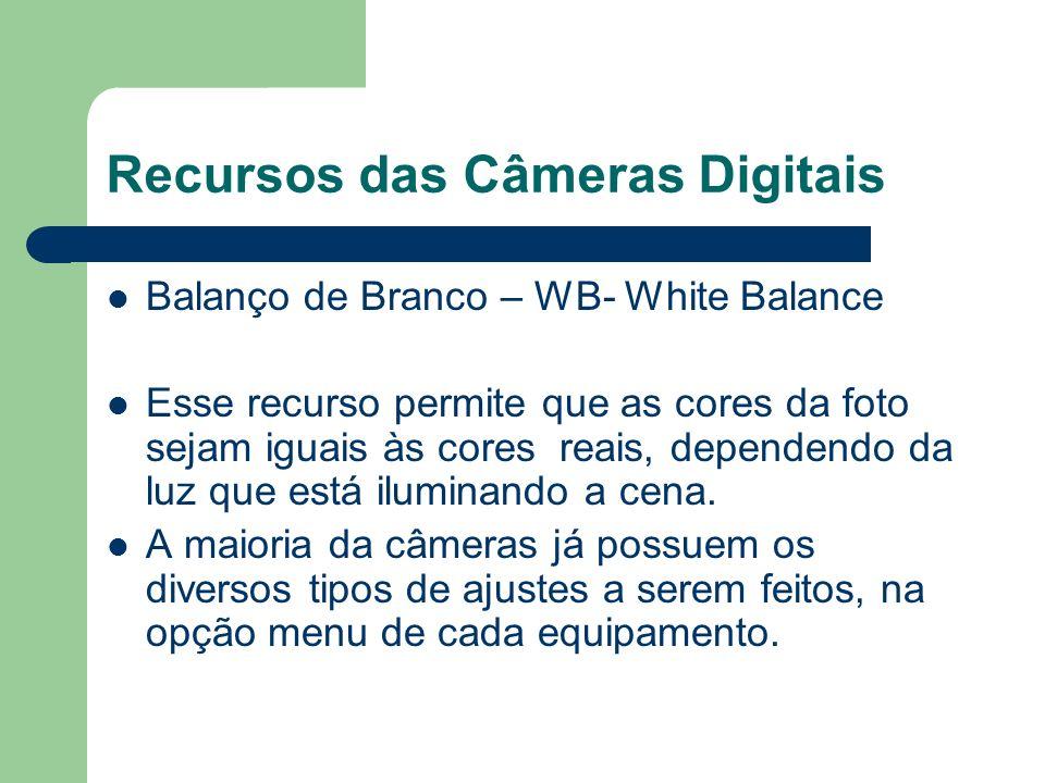Recursos das Câmeras Digitais