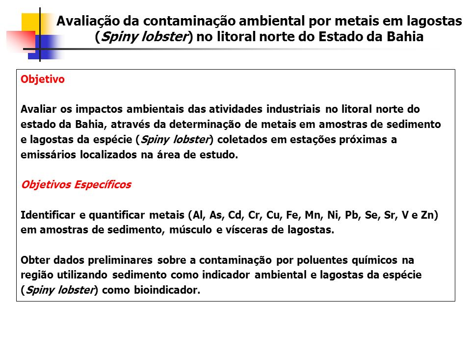 Avaliação da contaminação ambiental por metais em lagostas (Spiny lobster) no litoral norte do Estado da Bahia