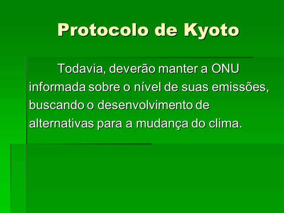 Protocolo de Kyoto Todavia, deverão manter a ONU
