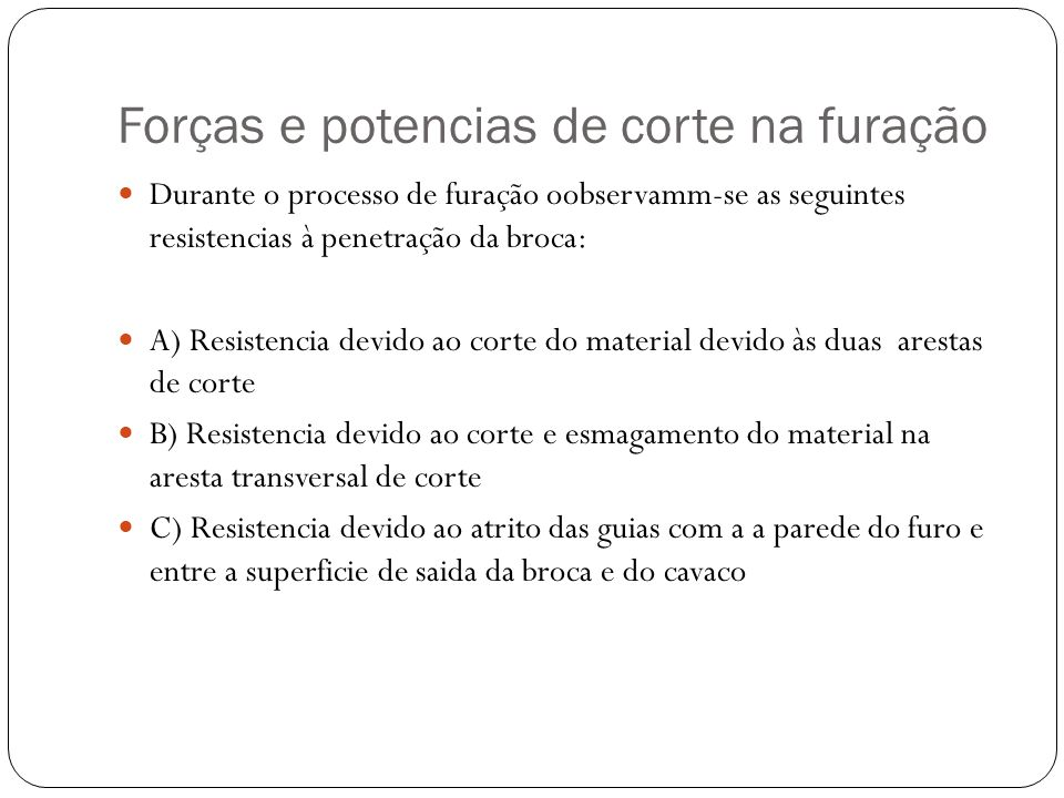Forças e potencias de corte na furação