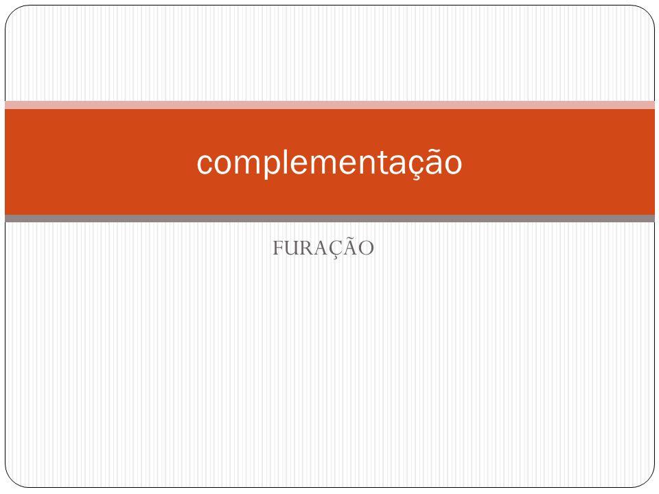complementação FURAÇÃO