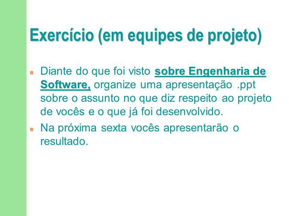 Exercício (em equipes de projeto)