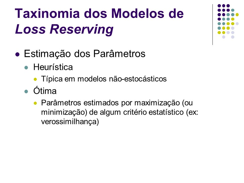 Taxinomia dos Modelos de Loss Reserving