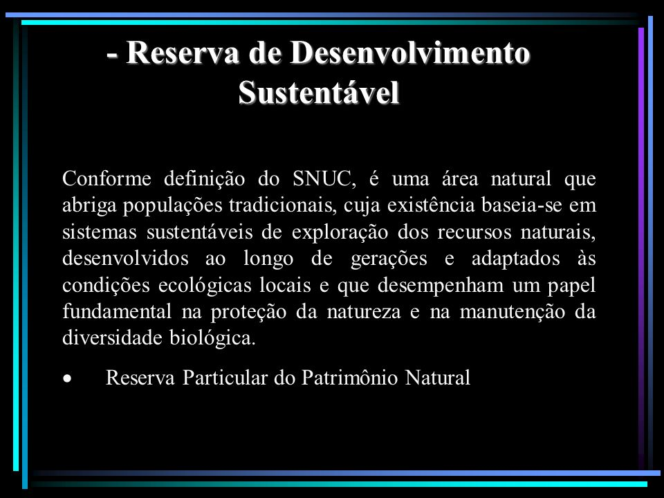 - Reserva de Desenvolvimento Sustentável
