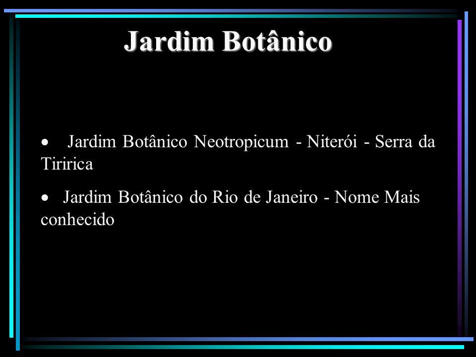 Jardim Botânico · Jardim Botânico Neotropicum - Niterói - Serra da Tiririca.