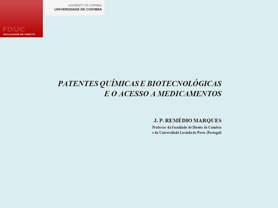 PATENTES QUÍMICAS E BIOTECNOLÓGICAS E O ACESSO A MEDICAMENTOS J. P