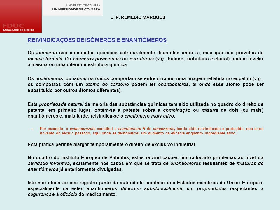 REIVINDICAÇÕES DE ISÒMEROS E ENANTIÓMEROS