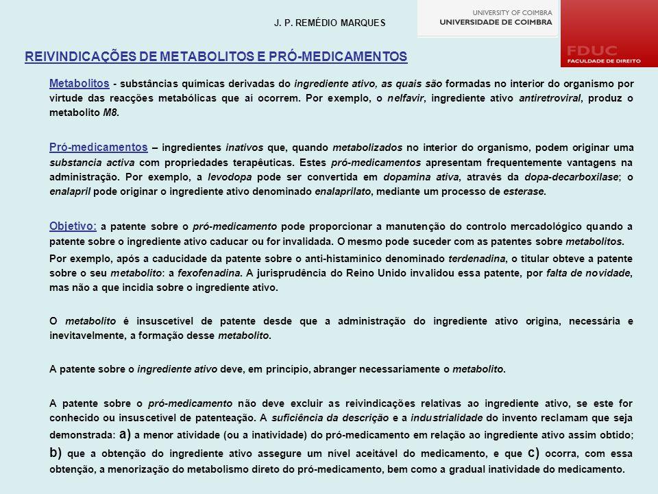 REIVINDICAÇÕES DE METABOLITOS E PRÓ-MEDICAMENTOS