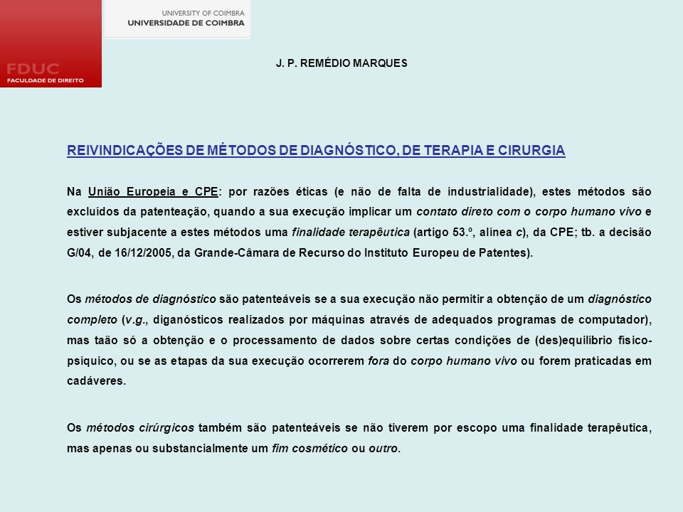 REIVINDICAÇÕES DE MÉTODOS DE DIAGNÓSTICO, DE TERAPIA E CIRURGIA