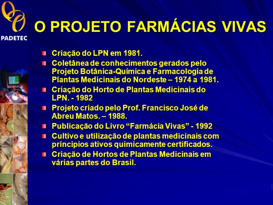 O PROJETO FARMÁCIAS VIVAS
