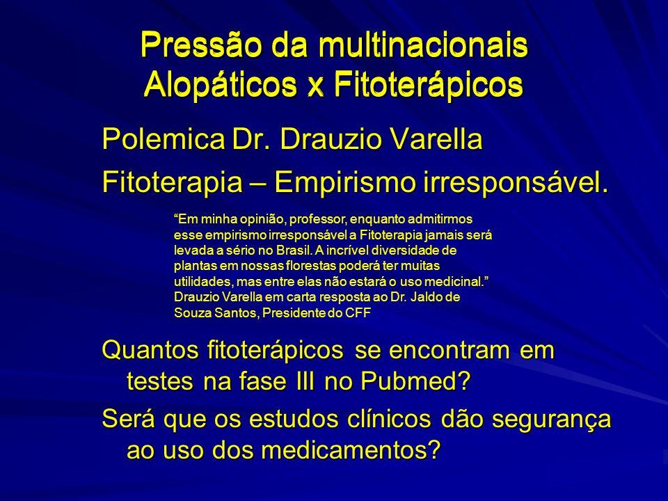 Pressão da multinacionais Alopáticos x Fitoterápicos