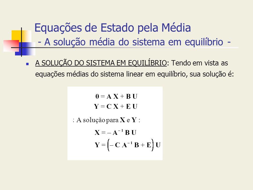 Equações de Estado pela Média - A solução média do sistema em equilíbrio -