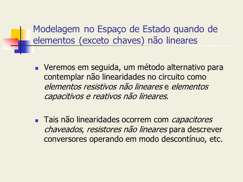 Modelagem no Espaço de Estado quando de elementos (exceto chaves) não lineares