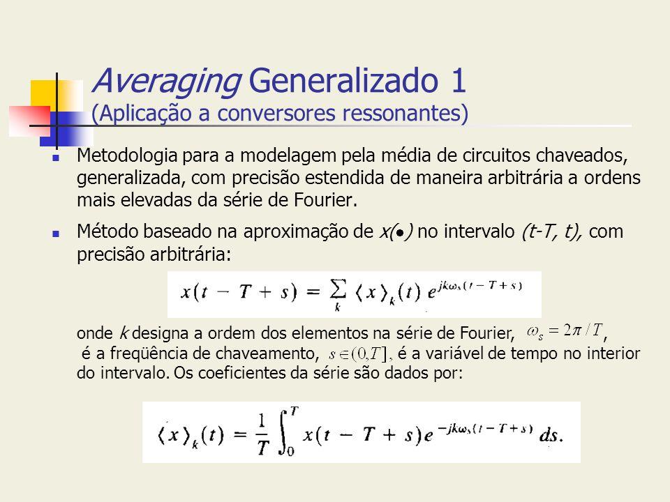 Averaging Generalizado 1 (Aplicação a conversores ressonantes)