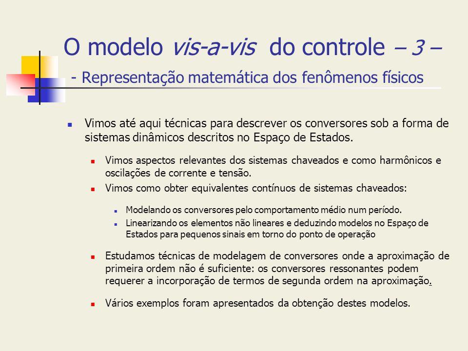 O modelo vis-a-vis do controle – 3 – - Representação matemática dos fenômenos físicos