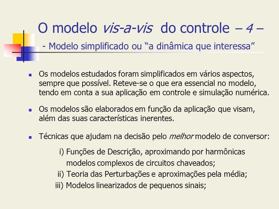O modelo vis-a-vis do controle – 4 – - Modelo simplificado ou a dinâmica que interessa
