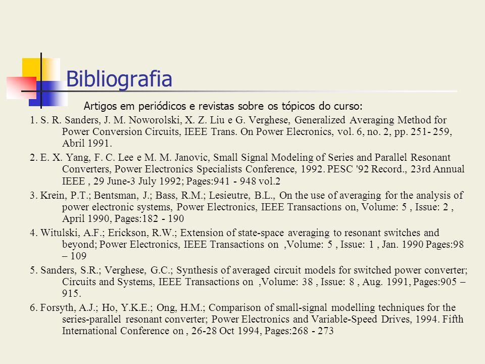 Bibliografia Artigos em periódicos e revistas sobre os tópicos do curso: