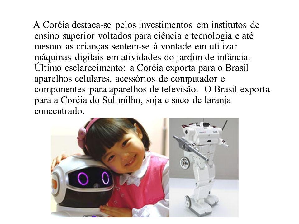 A Coréia destaca-se pelos investimentos em institutos de ensino superior voltados para ciência e tecnologia e até mesmo as crianças sentem-se à vontade em utilizar máquinas digitais em atividades do jardim de infância.