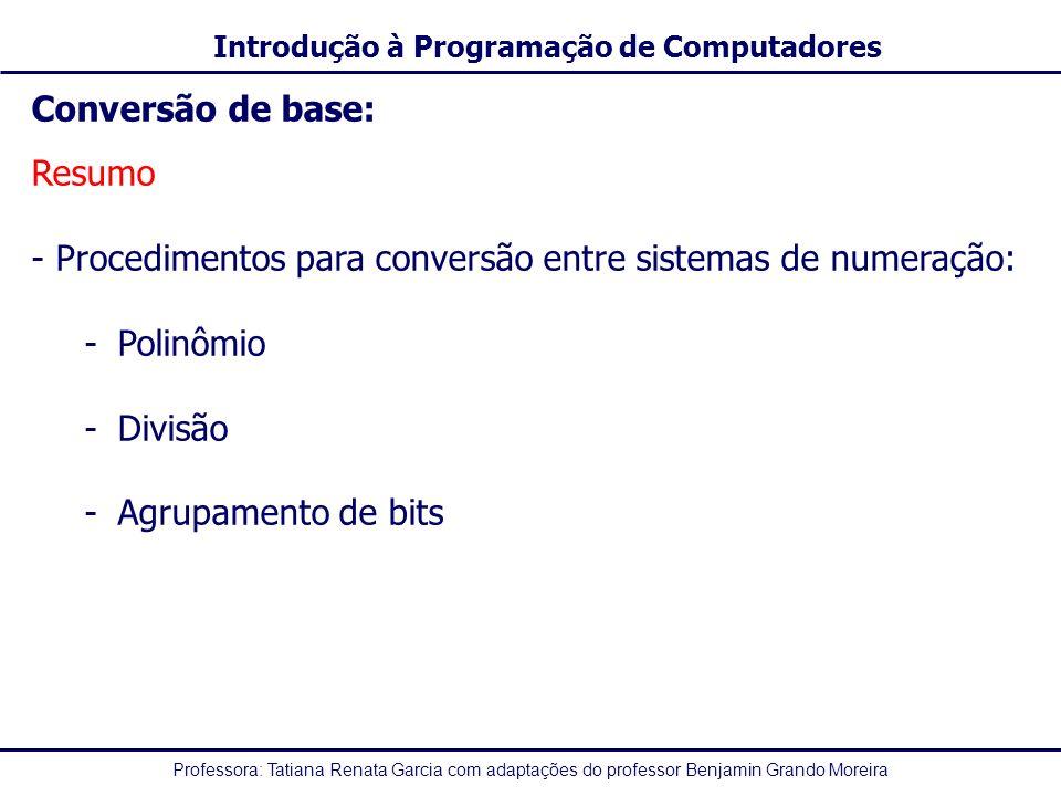 Conversão de base: Resumo. Procedimentos para conversão entre sistemas de numeração: Polinômio. Divisão.