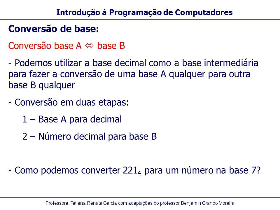 Conversão de base: Conversão base A  base B.