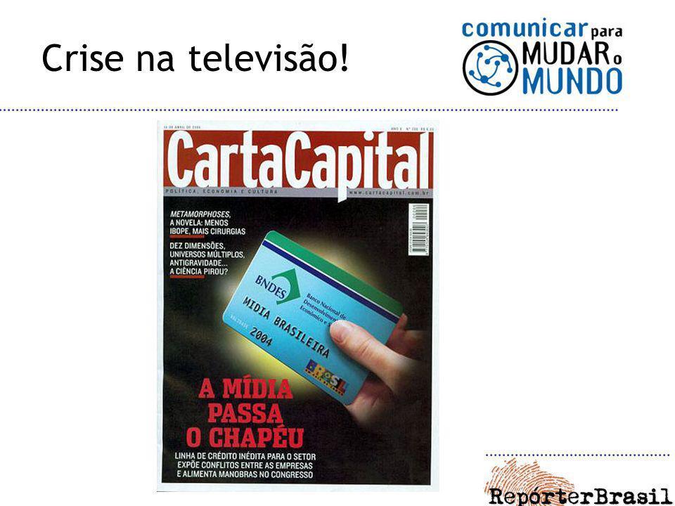 Crise na televisão!