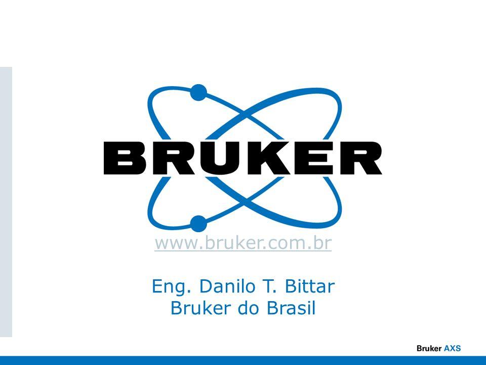 www.bruker.com.br Eng. Danilo T. Bittar Bruker do Brasil