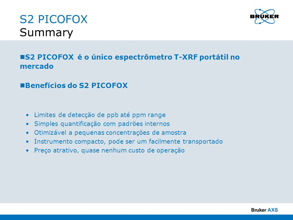 S2 PICOFOX SummaryS2 PICOFOX é o único espectrômetro T-XRF portátil no mercado. Benefícios do S2 PICOFOX.