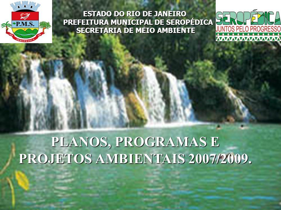 PLANOS, PROGRAMAS E PROJETOS AMBIENTAIS 2007/2009.