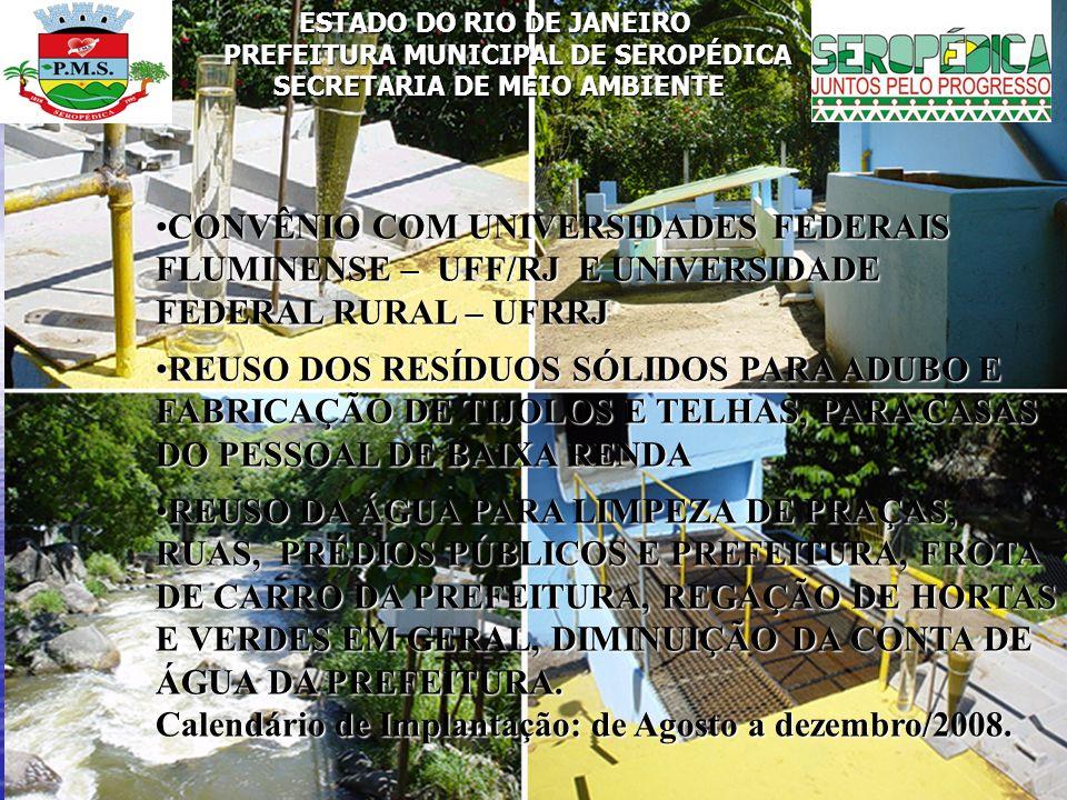 Calendário de Implantação: de Agosto a dezembro/2008.