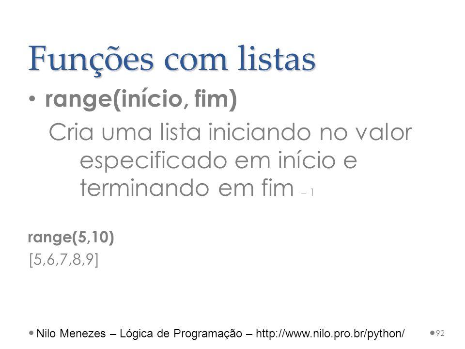Nilo Menezes – Lógica de Programação – http://www.nilo.pro.br/python/